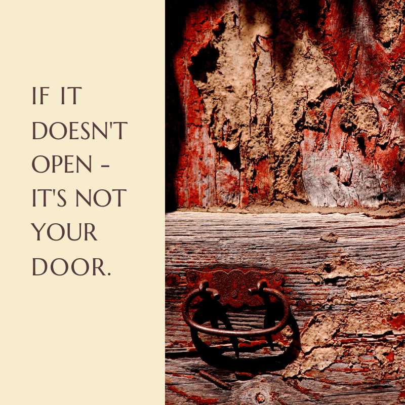 IF IT DOESN'T OPEN - IT'S NOT YOUR DOOR.